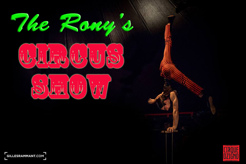 The Rony's CIRCUS SHOW